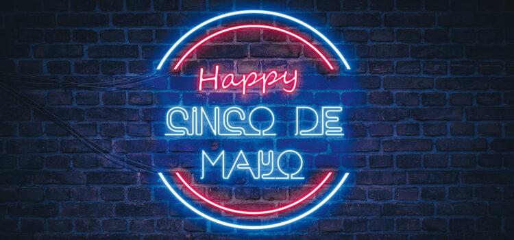 It's… Cinco de Mayo!