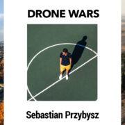 Drone Wars: Sebastian Przybysz